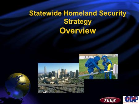 Statewide Homeland Security Strategy Overview. Texas State Homeland Security Program.