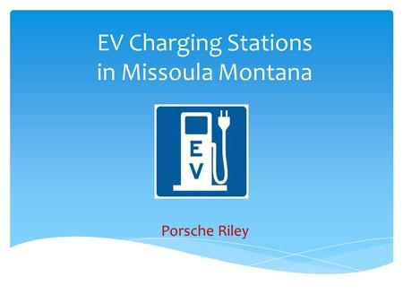 EV Charging Stations in Missoula Montana Porsche Riley.