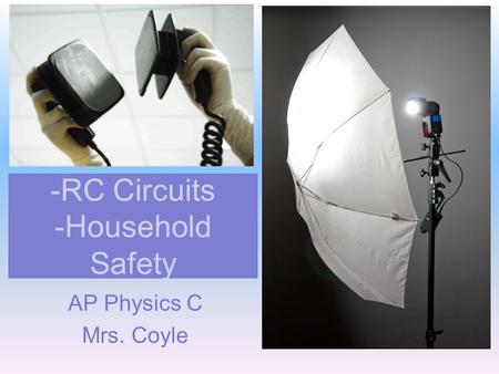 -RC Circuits -Household Safety