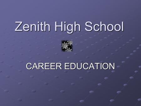 Zenith High School CAREER EDUCATION Unit 1 SELF-ASSESMENT Chapter 1 You & the World of Work.