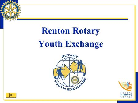 Renton Rotary Youth Exchange.