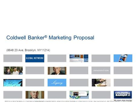 Coldwell Banker ® Marketing Proposal (8648 23 Ave, Brooklyn, NY11214) © 2009 Coldwell Banker Real Estate LLC. All Rights Reserved. Coldwell Banker ® is.