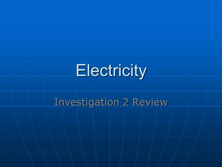 Electricity Investigation 2 Review.
