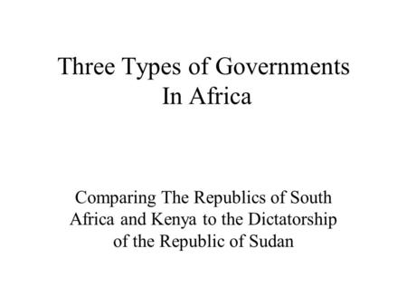 Three Types of Governments In Africa