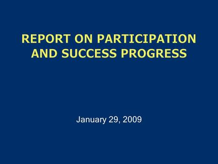 January 29, 2009. Participation: By 2015, close the gaps in enrollment rates across Texas to add 630,000 more students.. Success: By 2015, award 210,000.