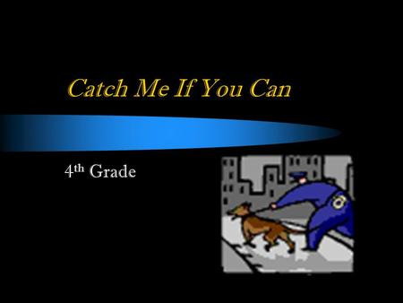 Catch Me If You Can 4 th Grade. Introduction Dear Detectives, Miss Canovi noticed that the classroom's door was open after coming back to the classroom.