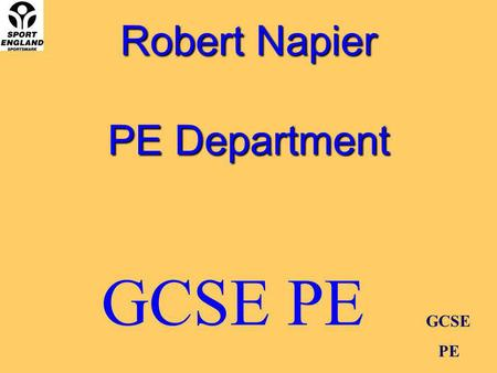 Robert Napier PE Department GCSE PE GCSE PE PE at GCSE.