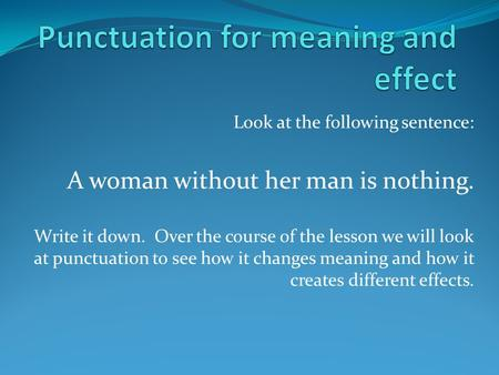 Punctuation for meaning and effect