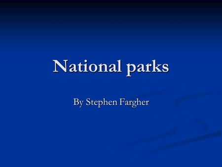 National parks By Stephen Fargher. Where are the national parks in the UK?
