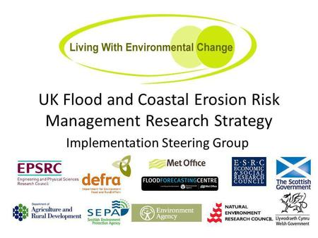 UK Flood and Coastal Erosion Risk Management Research Strategy Implementation Steering Group.