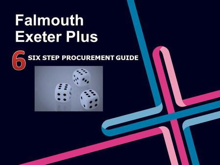 Falmouth Exeter Plus SIX STEP PROCUREMENT GUIDE SIX STEP PROCUREMENT GUIDE.