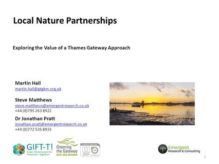 Local Nature Partnerships Exploring the Value of a Thames Gateway Approach Martin Hall Steve Matthews