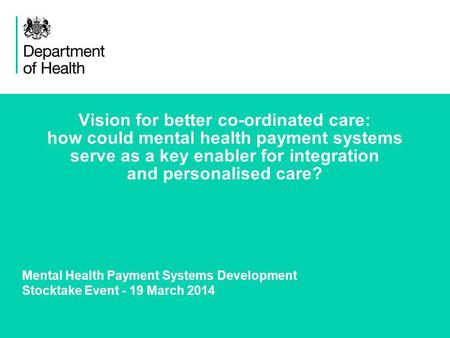 1 Vision for better co-ordinated care: how could mental health payment systems serve as a key enabler for integration and personalised care? Mental Health.