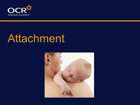 Attachment. What is an attachment? An enduring emotional tie with a significant other e.g. a parent or lover.