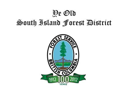 Ye Old South Island Forest District. District Ranger Stations.