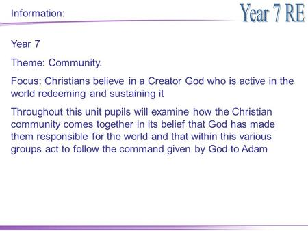 Information: Year 7 Theme: Community.