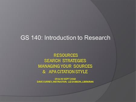 GS 140: Introduction to Research. library.centennialcollege.ca Distance Access.