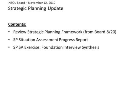 Strategic Planning Update Contents: Review Strategic Planning Framework (from Board 8/20) SP Situation Assessment Progress Report SP SA Exercise: Foundation.