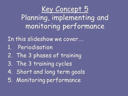 Key Concept 5 Planning, implementing and monitoring performance