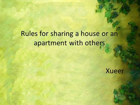 Rules for sharing a house or an apartment with others Xueer.