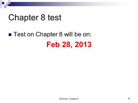 Chapter 8 test Test on Chapter 8 will be on: Feb 28, 2013 Bluman, Chapter 81.