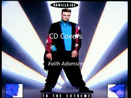 CD Covers Faith Adamson. L ogo; -Capitals  emphasising his name -Black and white colours used  make his name stand out Powerful stance Lyrics from song.