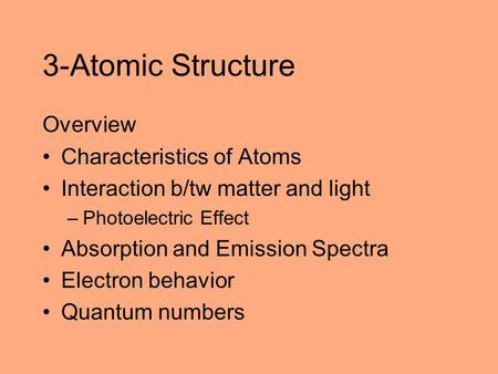 3-Atomic Structure Overview Characteristics of Atoms