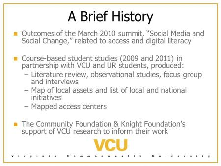"A Brief History Outcomes of the March 2010 summit, ""Social Media and Social Change,"" related to access and digital literacy Course-based student studies."