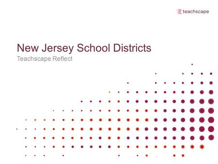 New Jersey School Districts Teachscape Reflect. Leona Jamison Teachscape Service Provider.