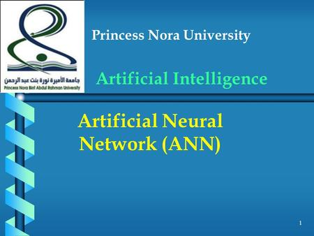 Princess Nora University Artificial Intelligence Artificial Neural Network (ANN) 1.