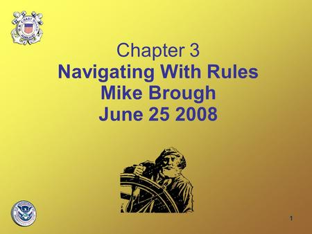 1 Chapter 3 Navigating With Rules Mike Brough June 25 2008.