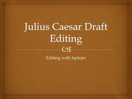 Julius Caesar Draft Editing