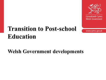 Transition to Post-school Education Welsh Government developments.