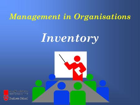 Management in Organisations Inventory. Supply chain management Types of Inventory Dependent and Independent Demand Benefits of Inventory Control Make.