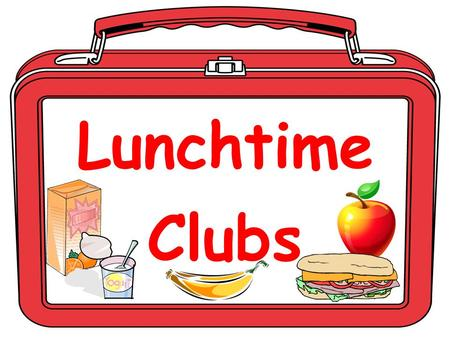 LunchtimeClubs. Monday Fairtrade Eco Group Higher Spanish revision Junior Games Club Leisure reading/ computers Seniors Basketball Geography revision.