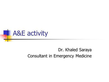 Dr. Khaled Saraya Consultant in Emergency Medicine
