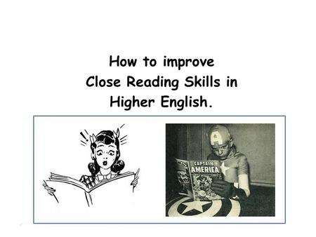 How to improve Close Reading Skills in Higher English.