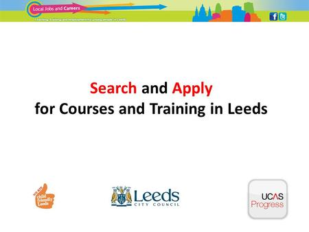 Search and Apply for Courses and Training in Leeds.