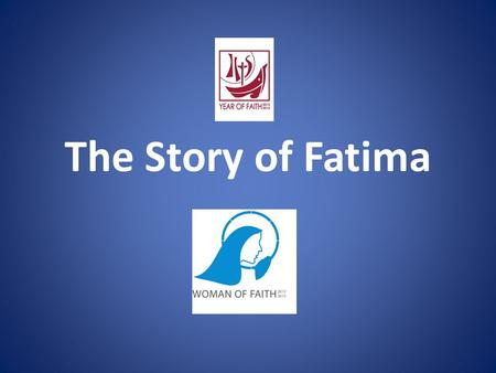 The Story of Fatima. This is a story about three shepherd children who lived near the town of Fatima, in Portugal. The events took place in 1917, at a.