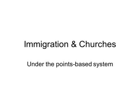 Immigration & Churches Under the points-based system.