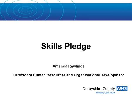 Amanda Rawlings Director of Human Resources and Organisational Development Skills Pledge.