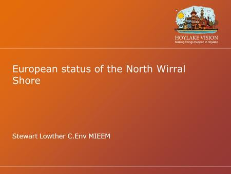 European status of the North Wirral Shore Stewart Lowther C.Env MIEEM.
