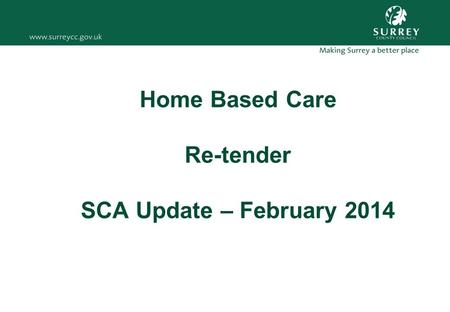 Home Based Care Re-tender SCA Update – February 2014.