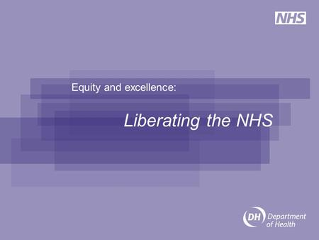 Equity and excellence: Liberating the NHS. Will Blandamer Director, GM Public Health Network