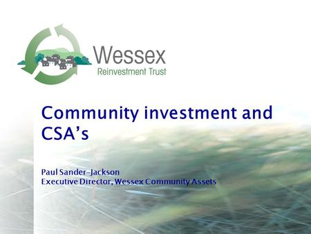 Community investment and CSA's Paul Sander-Jackson Executive Director, Wessex Community Assets.