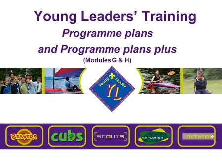 Young Leaders' Training Programme plans and Programme plans plus (Modules G & H)