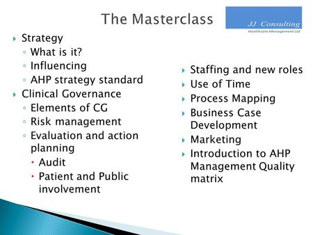 The Masterclass Strategy What is it? Influencing AHP strategy standard
