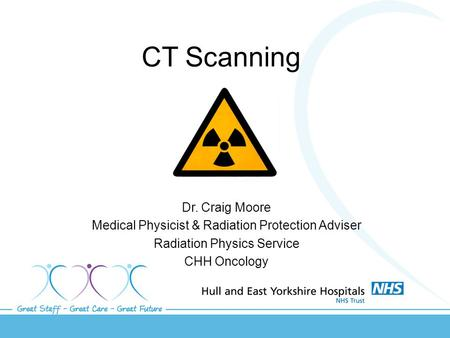 CT Scanning Dr. Craig Moore