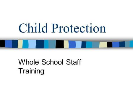 Child Protection Whole School Staff Training. The BIG Picture Reduction in child deaths nationally since school and multi-agency training began. 200 cases.