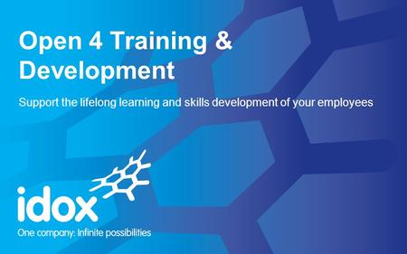 Open 4 Training & Development Support the lifelong learning and skills development of your employees.